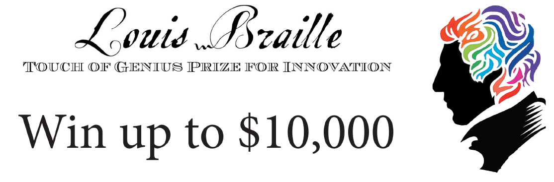 Louis Braille Touch of Genius Prize logo, win up to $10,000.